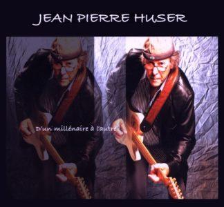 D'un millénaire à l'autre, Jean-Pierre Huser (double CD, 2007)